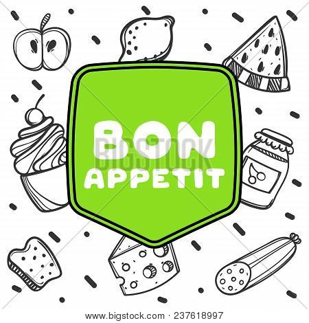 Cute Hand Drawn Poster For Cafe On Food Background With Bon Appetit Quote. Linear Doodle Illustratio