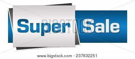 Super Sale Text Written Over Grey Blue Background.