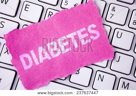 Conceptual Hand Writing Showing Diabetes. Business Photo Showcasing Medical Condition Diagnosed With