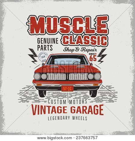 Vintage Hand Drawn Classic Muscle Car T Shirt Design. Classic Automobile Poster With Words - Vintage