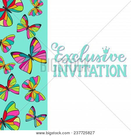 Exclusive Invitation, Vector Illustration Of Bright Butterflies Border Background With Hand Letterin