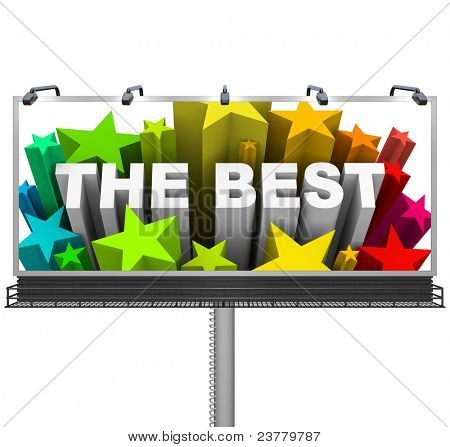 An outdoor billboard proclaims that you, your product, store or something else as The Best, with a burst of stars and fireworks to create excitement