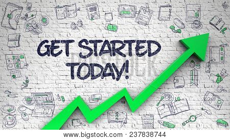 Get Started Today - Modern Style Illustration With Hand Drawn Elements. Get Started Today Inscriptio