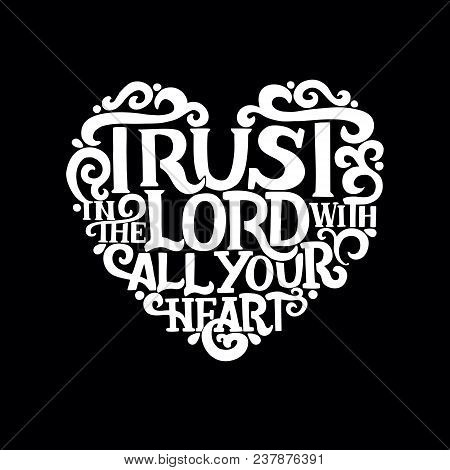 Hand Lettering Trust In The Lord With Your Heart. Biblical Background. Christian Poster. New Testame