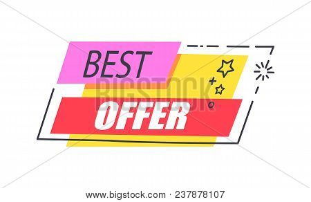 Best Offer Promo Sticker With Stars, Advertisement Logo Design With Sale Proposal Vector Illustratio