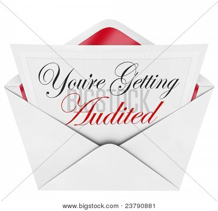 An opening envelope revealing a formal invitation to an audit from the federal government Internal Revenue Service, with the words You're Being Audited poster