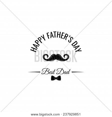 Happy Fathers Day Card. Bow Tie, Mustache. Dad Greeting. Best Dad Lettering. Vector Illustration