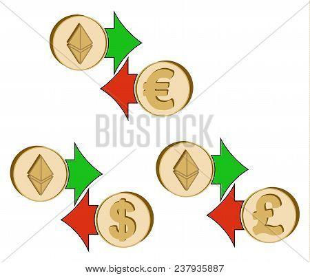 Exchange Ethereum To Dollar , Euro And British Pound , Coins Of Ethereum And Dollar, Euro And Britis
