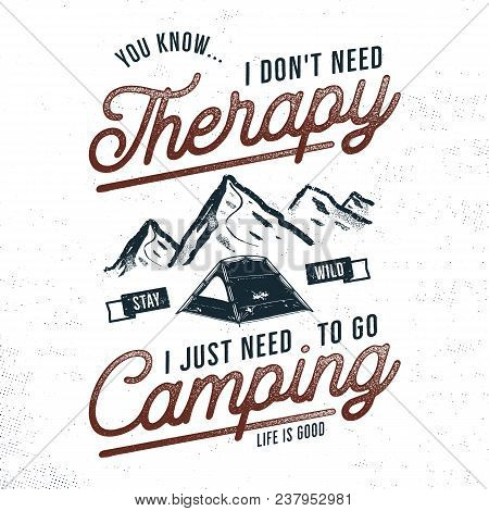 Vintage Hand Drawn Camping T Shirt Design. Wanderlust, Thematic Tee Graphics. Typography Poster With