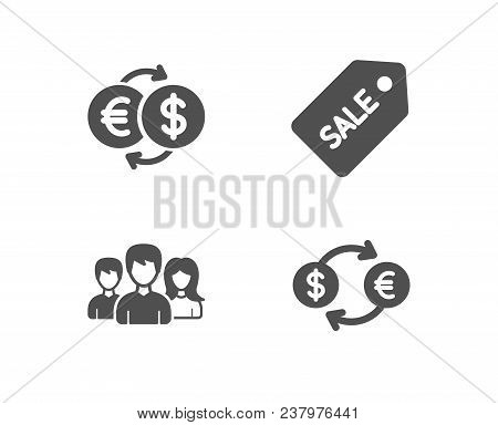 Set Of Teamwork, Money Exchange And Sale Ticket Icons. Currency Exchange Sign. Group Of Users, Eur T