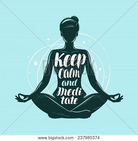 Yoga, Meditation Concept. Girl Sitting In Lotus Pose. Lettering Vector