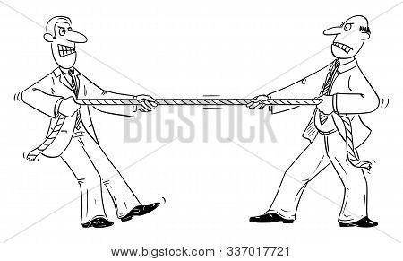 Vector Funny Comic Cartoon Drawing Of Two Businessmen Or Business Competitors Playing Tug Of War Wit