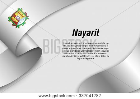 Waving Ribbon Or Banner With Flag Of Nayarit. State Of Mexico. Template For Poster Design