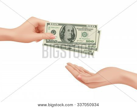 Hand Money. Business Woman Take Dollars Buying Make A Deal Paying Deposit Change Cash Vector Realist