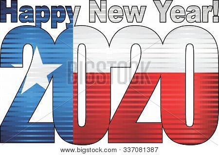 Happy New Year 2020 With Texas Flag Inside - Illustration, 2020 Happy New Year Numerals,  2020 Texas