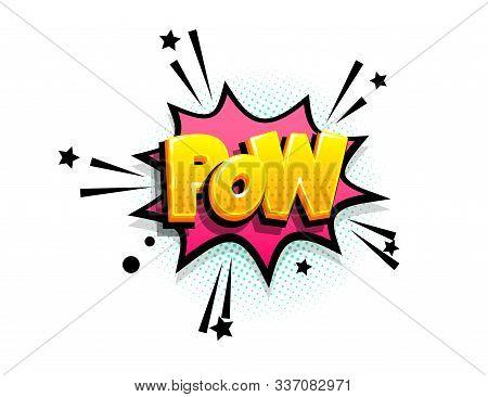 Pow Bang Cartoon Funny Retro Candy Comic Font. Explosion Isometric Text Shock Phrase Pop Art. Colore