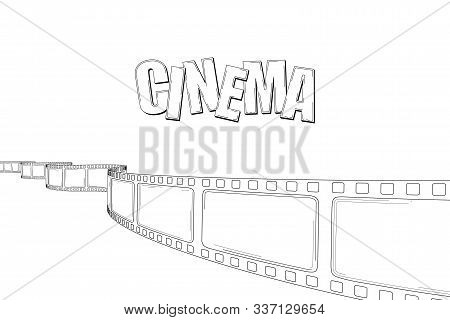 Hand Drawn Cinema Film Strip With Text. Sketch Frame Film Roll For Festival, Poster, Flyer, Banner.