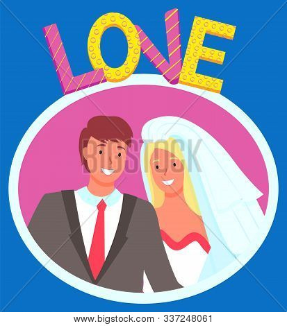 Bride And Groom Vector, Isolated Man And Woman Smiling On Photo Flat Style Characters On Special Day