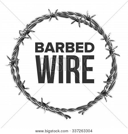 Barbed Wire In Circular Shape For Fence Vector. Modern Flexible Barriers Metal Wire With Acute Detai