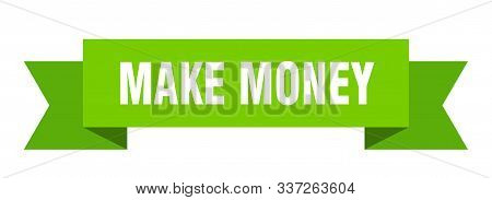 Make Money Ribbon. Make Money Isolated Sign. Make Money Banner
