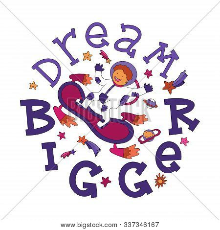 Dream Bigger Motivational Quote With Lettering And Doodles. New Year Motivational Quote. Textile Pri