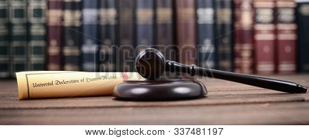 Law And Justice, Judge Gavel, Universal Declaration Of Human Rights On A Wooden Background, Human Ri