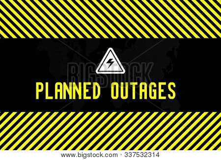 Planned Power Outages Banner. Warning Vector Illustration For Scheduled Operation On Repairing And M