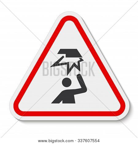 Beware Overhead Obstacles Symbol Isolate On White Background,vector Illustration