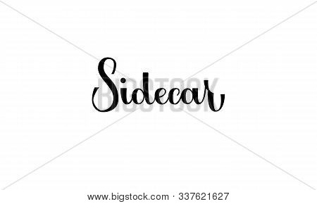 Lettering Sidecar Isolated On White Background For Print, Design, Bar, Menu, Offers, Restaurant. Mod
