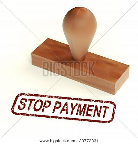 Stop Payment Rubber Stamp Shows Bill Transaction Rejected