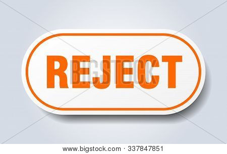 Reject Sign. Reject Rounded Orange Sticker. Reject