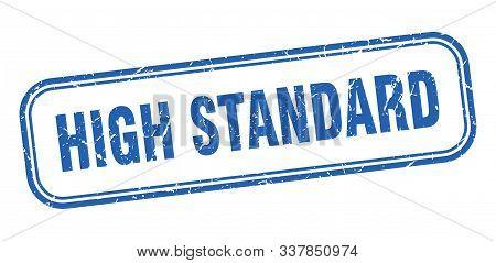 High Standard Stamp. High Standard Square Grunge Sign. High Standard