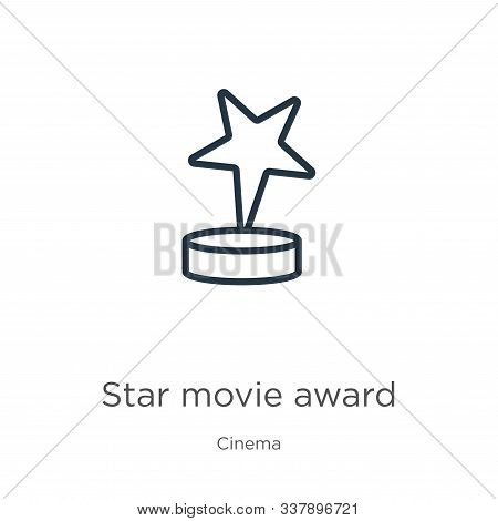 Star Movie Award Icon. Thin Linear Star Movie Award Outline Icon Isolated On White Background From C