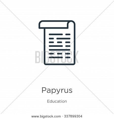 Papyrus Icon. Thin Linear Papyrus Outline Icon Isolated On White Background From Education Collectio