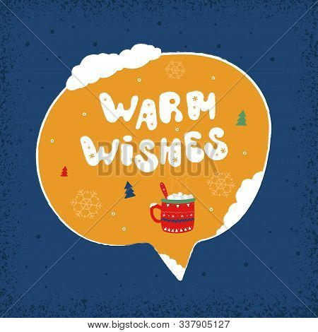 Winter Holiday Speech Bubble - Warm Wishes. Christmas And New Year Stickers With A Wish. Doodle Holi