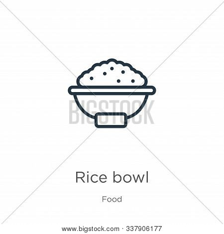 Rice Bowl Icon. Thin Linear Rice Bowl Outline Icon Isolated On White Background From Food Collection