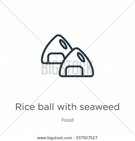 Rice Ball With Seaweed Icon. Thin Linear Rice Ball With Seaweed Outline Icon Isolated On White Backg