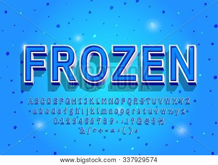 Frozen Alphabet Letters, Numbers And Symbols. 3d Vintage Winter Font In Cold Color. Serif Typeface.