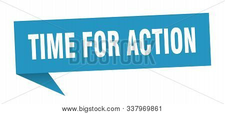 Time For Action Speech Bubble. Time For Action Sign. Time For Action Banner