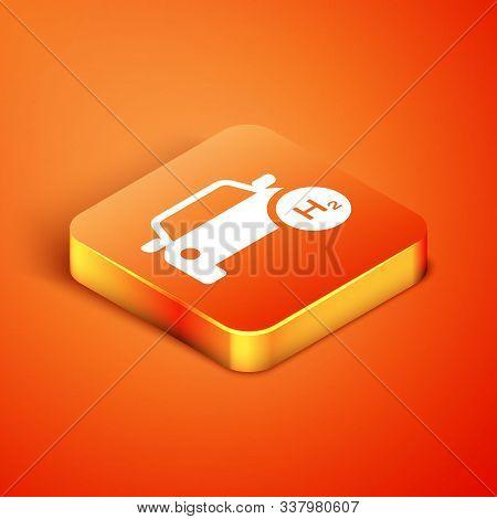 Isometric Hydrogen Car Icon Isolated On Orange Background. H2 Station Sign. Hydrogen Fuel Cell Car E