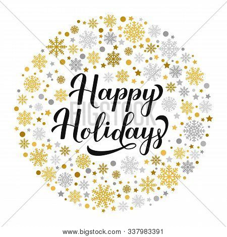 Happy Holidays Hand Lettering With Gold And Silver Snowflakes, Stars And Dots. Merry Christmas And H