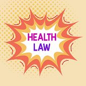 Word writing text Health Law. Business concept for law to provide legal guidelines for the provision of healthcare Asymmetrical uneven shaped format pattern object outline multicolour design. poster