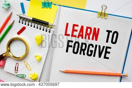 Sheet With Text Message Learn To Forgive