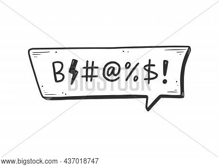 Swear Word Speech Bubble. Curse, Rude, Swear Word For Angry, Bad, Negative Expression. Hand Drawn Do