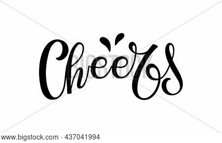 Cheers Text. Vector Handwritten Lettering Isolated On White. Design Template For Greeting Cards, Inv