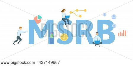 Msrb, Municipal Securities Rulemaking Board. Concept With Keyword, People And Icons. Flat Vector Ill