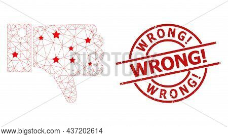 Thumb Down Star Mesh Net And Grunge Wrong Warning Seal Stamp. Red Stamp With Grunge Style And Wrong