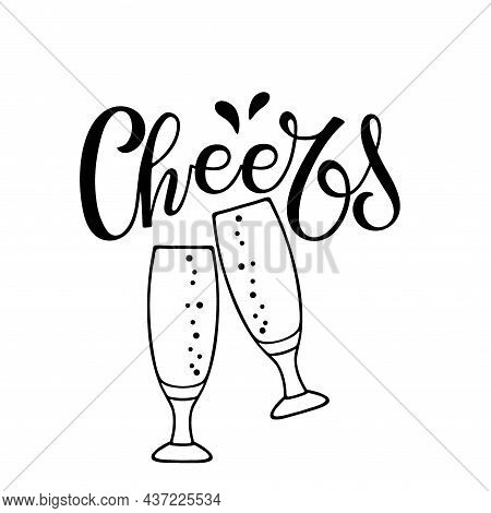 Cheers Text With Two Glasses Of Alcohol. Vector Handwritten Calligraphy Sign. Template For Greeting