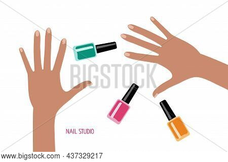 Female Hands, Nail Polish Bottles With Different Colors On White Background. Concept Of Manicure And