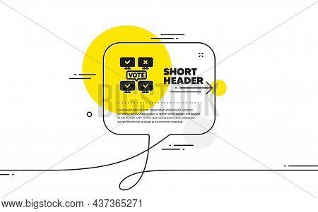 Online Voting Simple Icon. Continuous Line Chat Bubble Banner. Internet Vote Sign. Web Election Symb